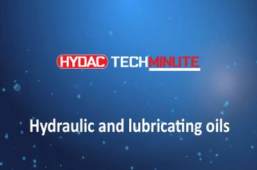 HYDAC TechMinute: Hydraulic and lubricating oils