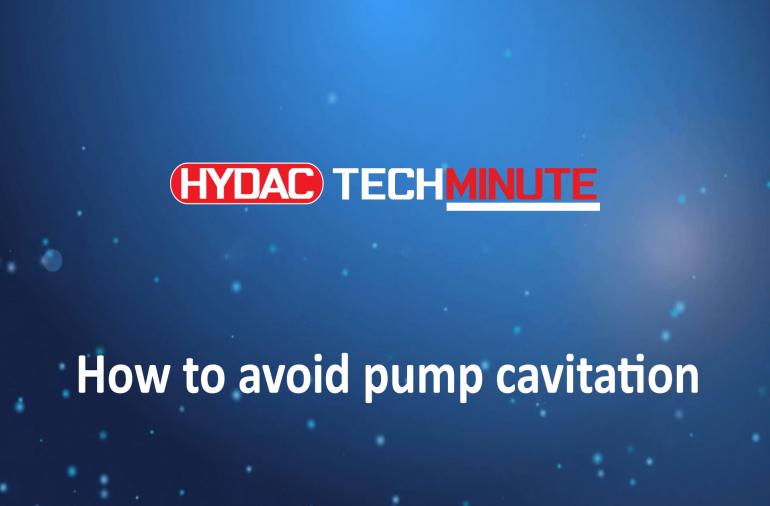 HYDAC TechMinute: How to avoid pump cavitation